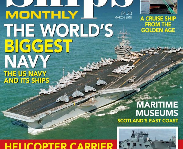 Ships Monthly March 2018 issue out now