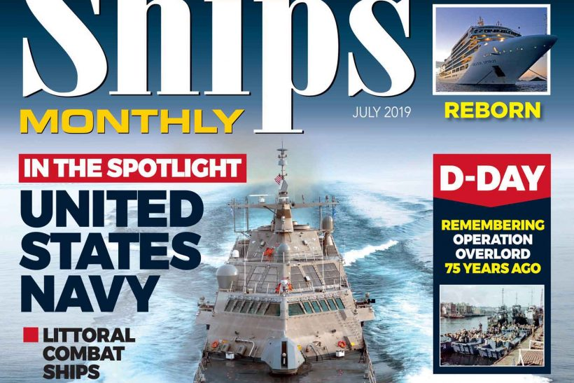 Ships Monthly July 2019 edition out now