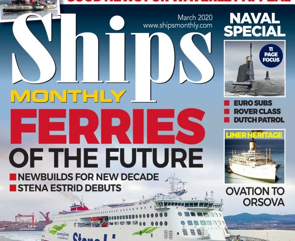Ships Monthly Mar 2020 issue out now